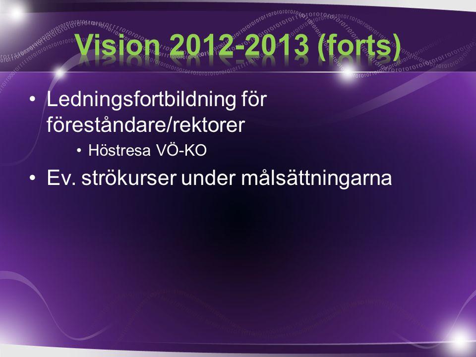 Ledningsfortbildning för föreståndare/rektorer Höstresa VÖ-KO Ev. strökurser under målsättningarna