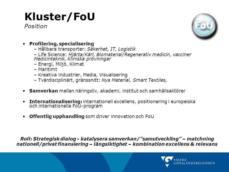 Kluster/FoU Position Profilering, specialisering – Hållbara transporter: Säkerhet, IT, Logistik – Life Science: Hjärta/Kärl, Biomaterial/Regenerativ m