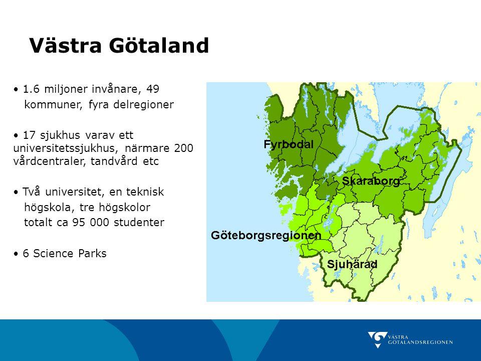 Västra Götaland 1.6 miljoner invånare, 49 kommuner, fyra delregioner 17 sjukhus varav ett universitetssjukhus, närmare 200 vårdcentraler, tandvård etc