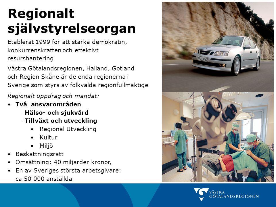 Etablerat 1999 för att stärka demokratin, konkurrenskraften och effektivt resurshantering Västra Götalandsregionen, Halland, Gotland och Region Skåne