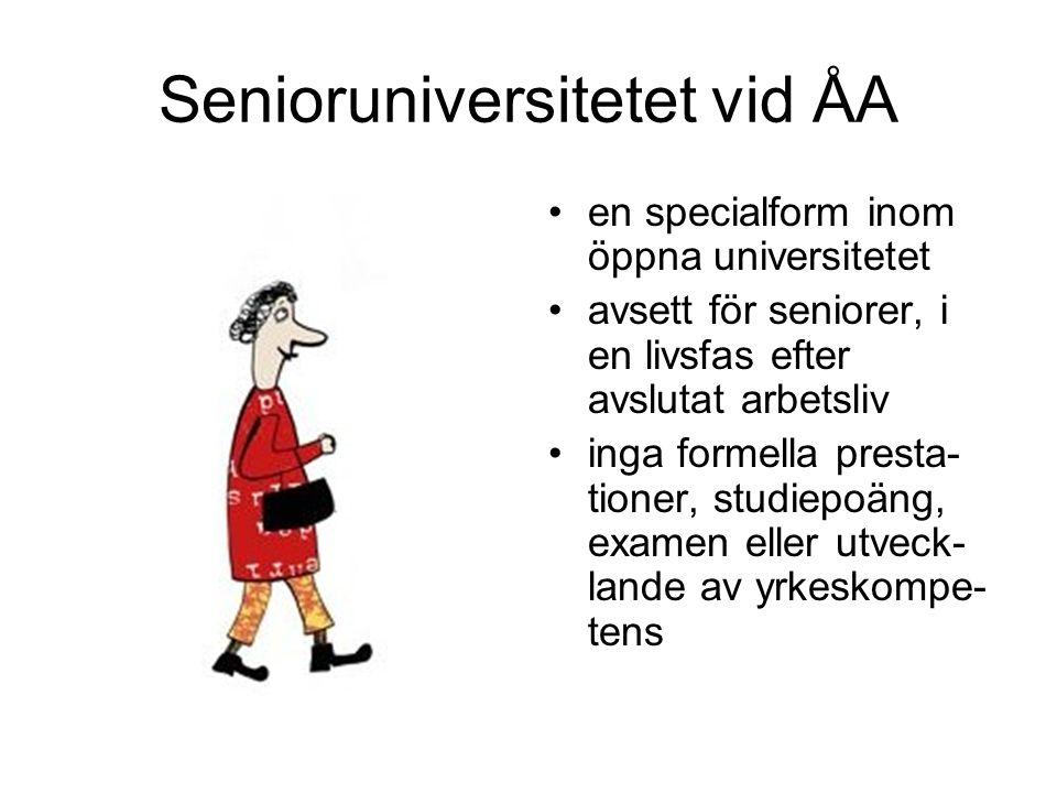 en specialform inom öppna universitetet avsett för seniorer, i en livsfas efter avslutat arbetsliv inga formella presta- tioner, studiepoäng, examen eller utveck- lande av yrkeskompe- tens