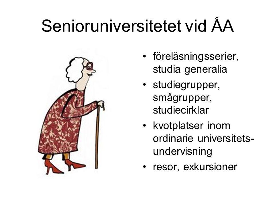 Senioruniversitetet vid ÅA föreläsningsserier, studia generalia studiegrupper, smågrupper, studiecirklar kvotplatser inom ordinarie universitets- undervisning resor, exkursioner