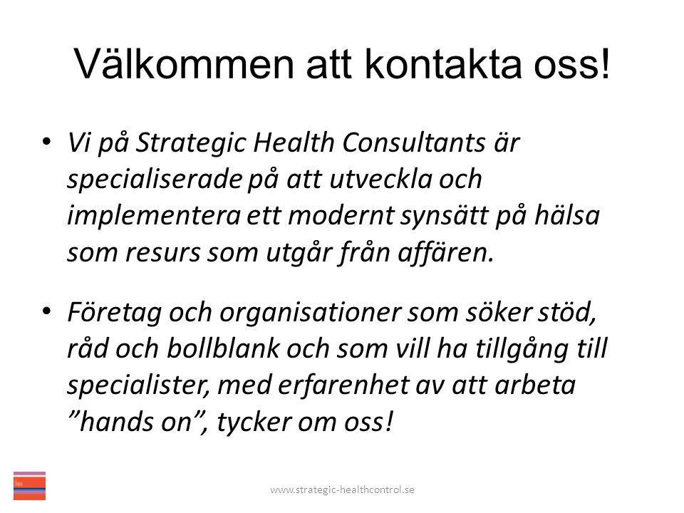 Välkommen att kontakta oss! Vi på Strategic Health Consultants är specialiserade på att utveckla och implementera ett modernt synsätt på hälsa som res