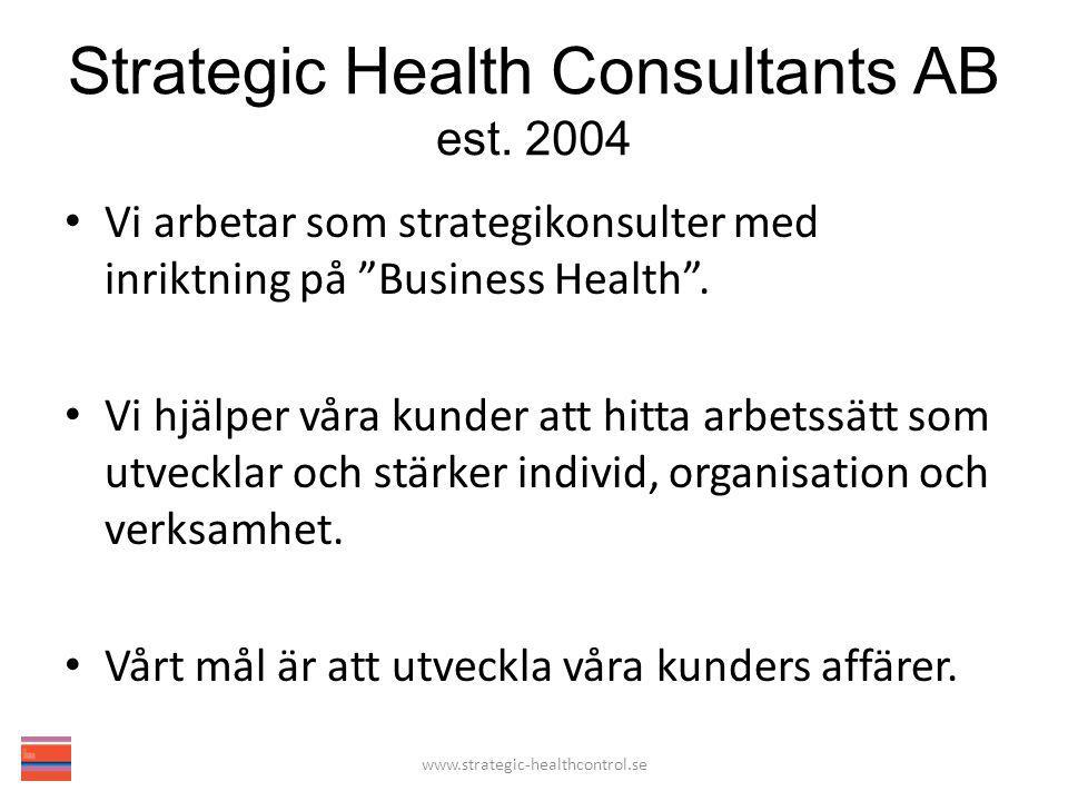 """Strategic Health Consultants AB est. 2004 Vi arbetar som strategikonsulter med inriktning på """"Business Health"""". Vi hjälper våra kunder att hitta arbet"""