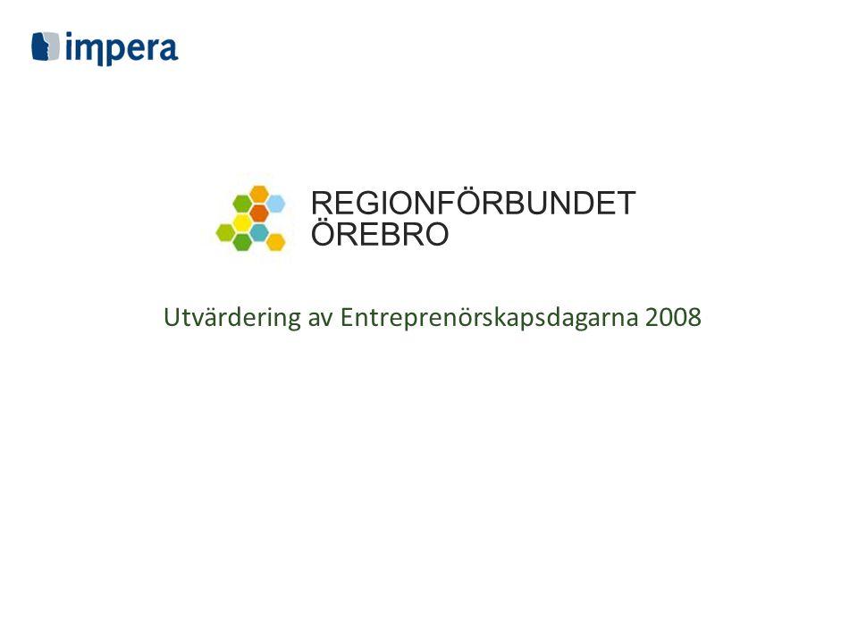REGIONFÖRBUNDET ÖREBRO Utvärdering av Entreprenörskapsdagarna 2008