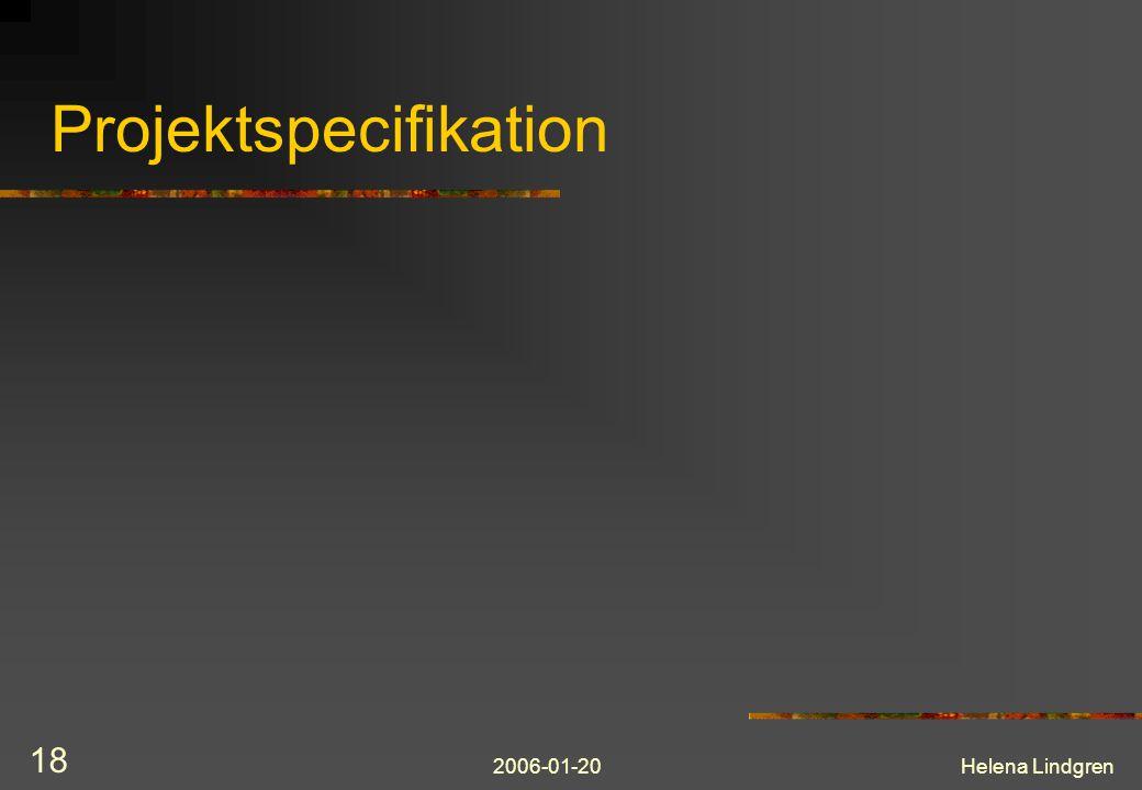 2006-01-20Helena Lindgren 18 Projektspecifikation