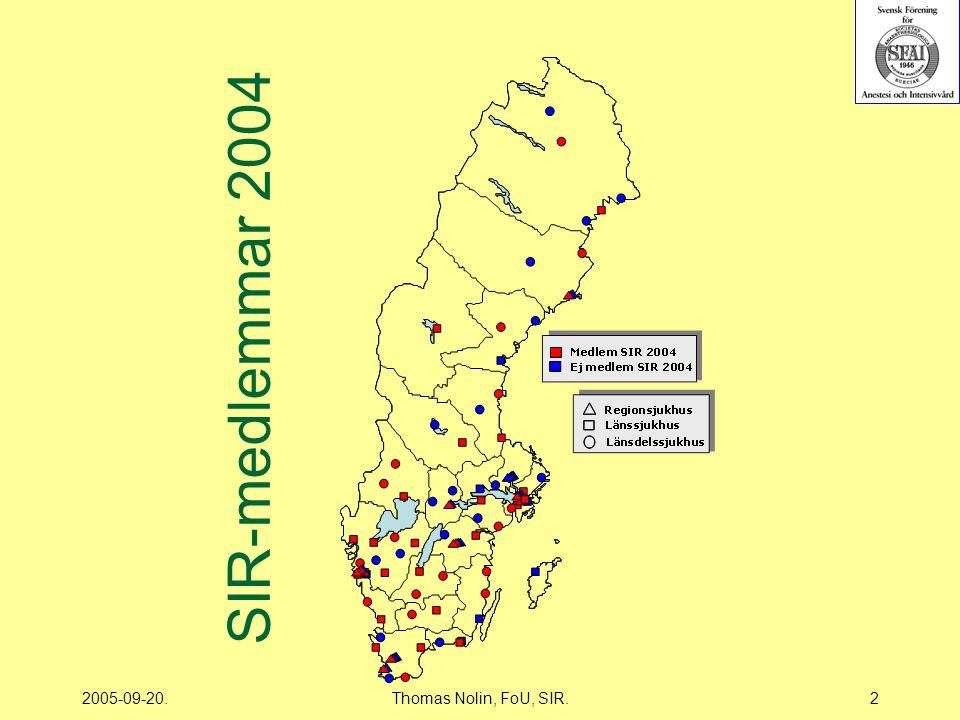 2005-09-20.Thomas Nolin, FoU, SIR.3 SIR's täckningsgrad i Sverige SIR Data 2004 Antal IVA-enheter i Sverige (?)