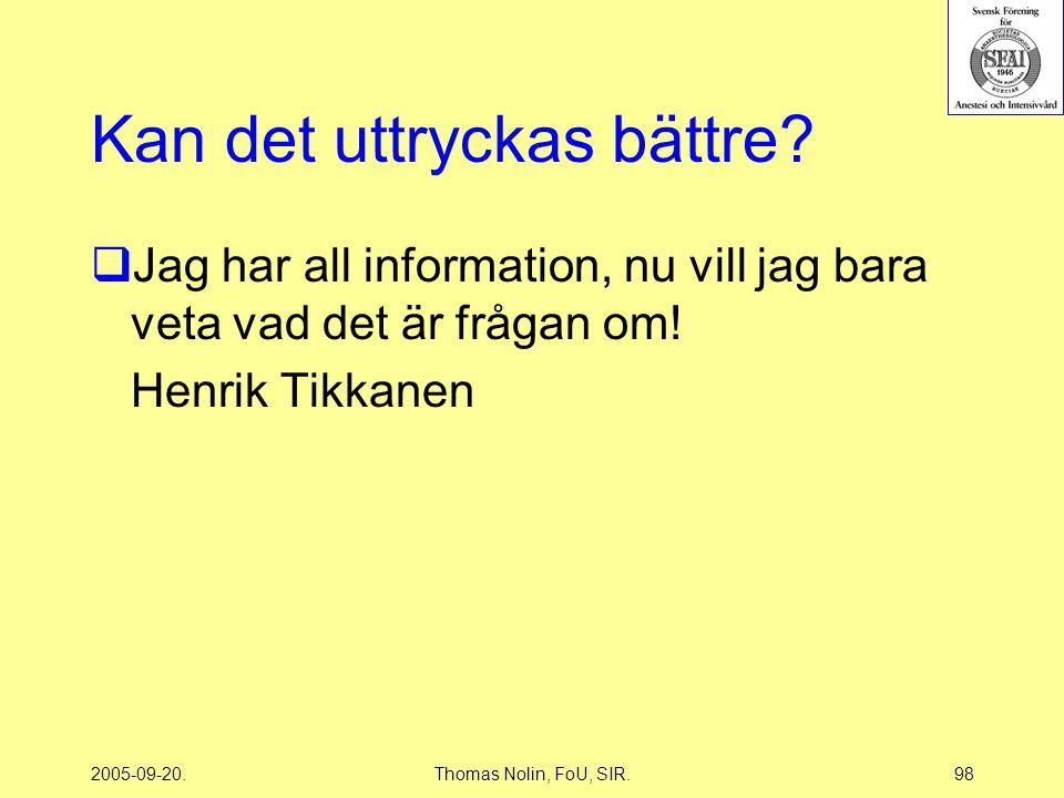 2005-09-20.Thomas Nolin, FoU, SIR.98 Kan det uttryckas bättre.