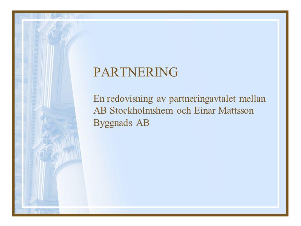 PARTNERING En redovisning av partneringavtalet mellan AB Stockholmshem och Einar Mattsson Byggnads AB
