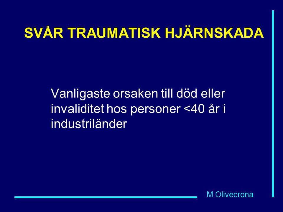 M Olivecrona SVÅR TRAUMATISK HJÄRNSKADA ICP-styrd terapi Basal terapi Sedering midazolam (Dormicum®) Smärtlindring, fentanyl (Leptanal®) Kirurgisk evakuering av hematom