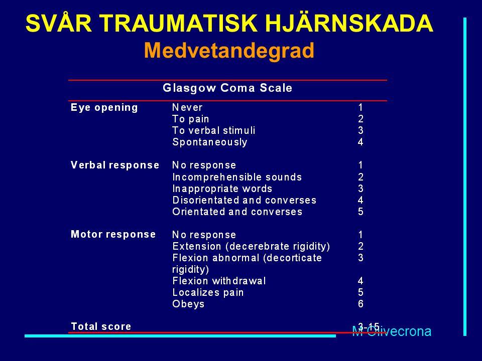 M Olivecrona SVÅR TRAUMATISK HJÄRNSKADA Medvetandegrad