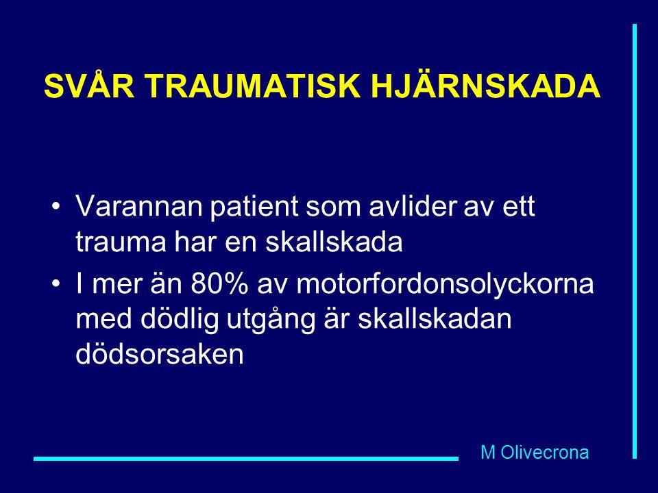 M Olivecrona SVÅR TRAUMATISK HJÄRNSKADA Sjukhusbesök p g a skallskada –<1% allvarlig skallskada –0,3% i behov av neurokirurgisk operation Inlagda p g a skallskada –ca 5% allvarlig skallskada –<2% i behov av neurokirurgisk operation