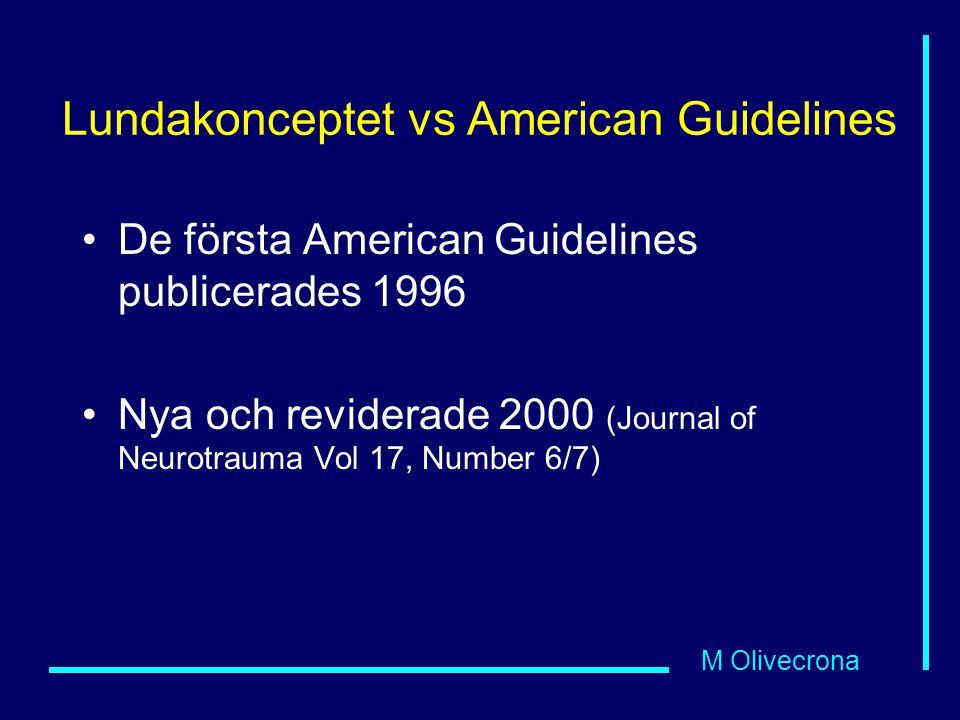 M Olivecrona Lundakonceptet vs American Guidelines De första American Guidelines publicerades 1996 Nya och reviderade 2000 (Journal of Neurotrauma Vol 17, Number 6/7)
