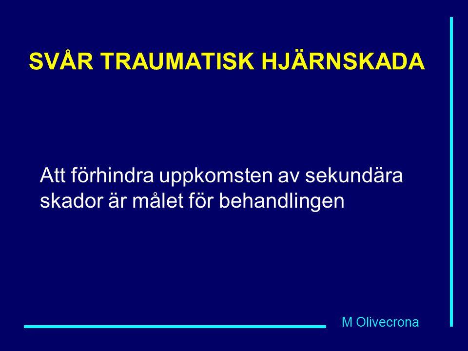 M Olivecrona SVÅR TRAUMATISK HJÄRNSKADA ICP-styrd terapi Om ICP > 20mmHg, Pentothal® + Ventrikeldränage Ny CT –Kirurgisk åtgärd Kraniektomi (ensidig eller bilateral)
