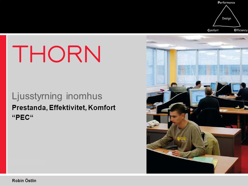 """Prestanda, Effektivitet, Komfort """"PEC"""" Ljusstyrning inomhus Robin Östlin"""