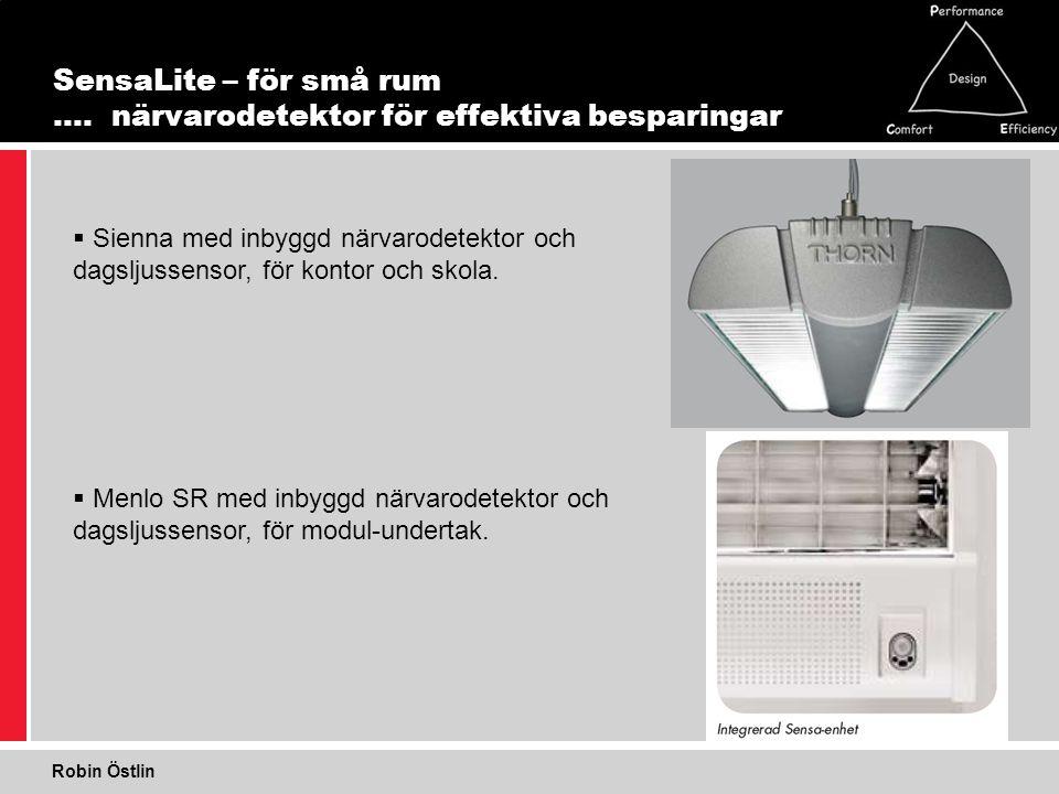 18 1 SensaLite – för små rum …. närvarodetektor för effektiva besparingar  Sienna med inbyggd närvarodetektor och dagsljussensor, för kontor och skol