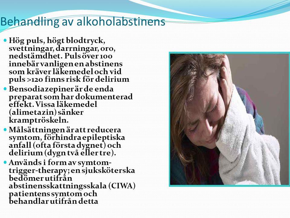 11 Behandling av alkoholabstinens Hög puls, högt blodtryck, svettningar, darrningar, oro, nedstämdhet. Puls över 100 innebär vanligen en abstinens som