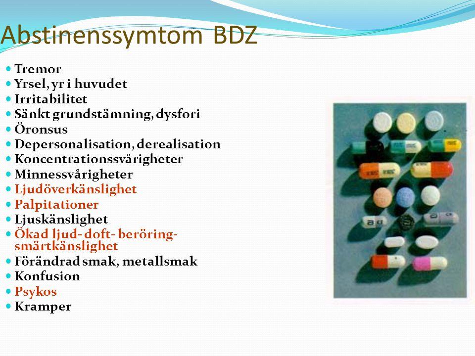 20 Abstinenssymtom BDZ Tremor Yrsel, yr i huvudet Irritabilitet Sänkt grundstämning, dysfori Öronsus Depersonalisation, derealisation Koncentrationssv