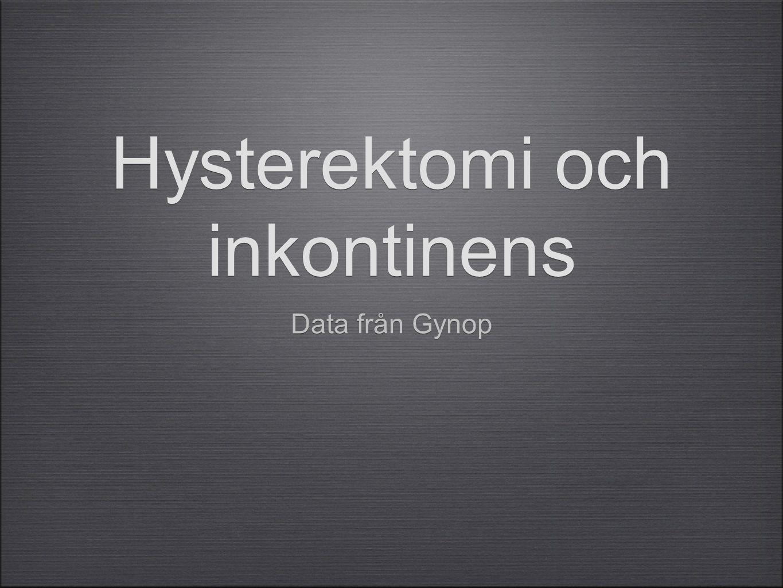 Hysterektomi och inkontinens Data från Gynop