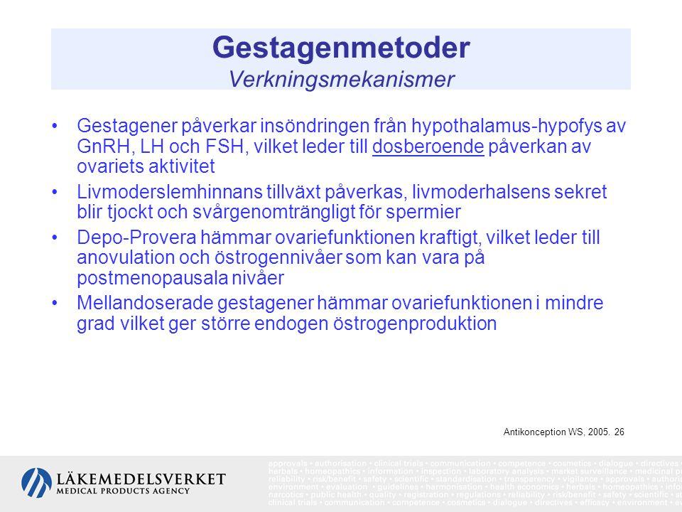 Gestagenmetoder Verkningsmekanismer Gestagener påverkar insöndringen från hypothalamus-hypofys av GnRH, LH och FSH, vilket leder till dosberoende påve