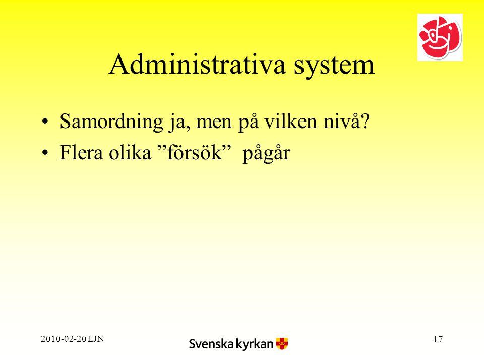 2010-02-20 LJN 17 Administrativa system Samordning ja, men på vilken nivå.