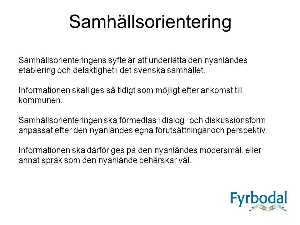 Samhällsorientering Samhällsorienteringens syfte är att underlätta den nyanländes etablering och delaktighet i det svenska samhället. Informationen sk