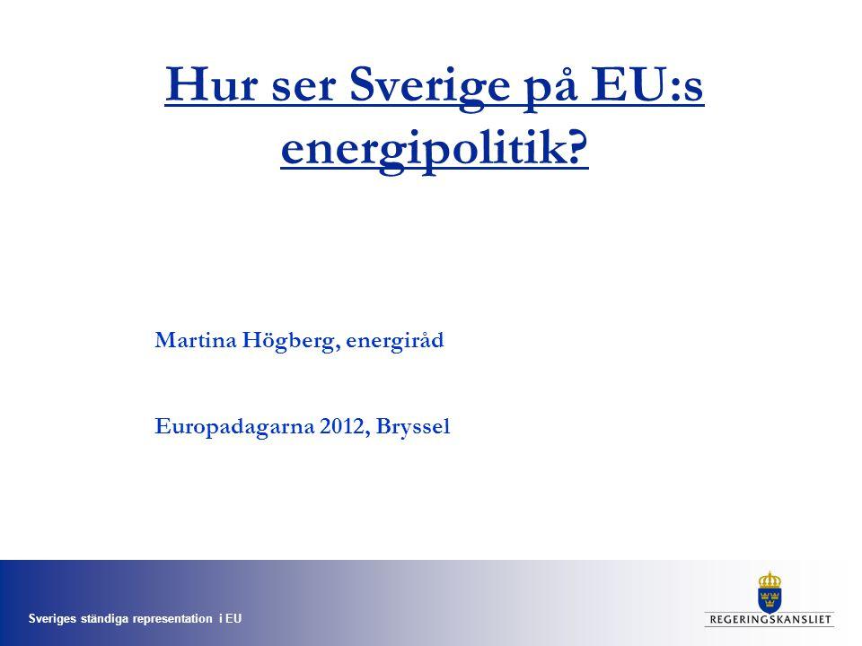 Sveriges ständiga representation i EU Hur ser Sverige på EU:s energipolitik.