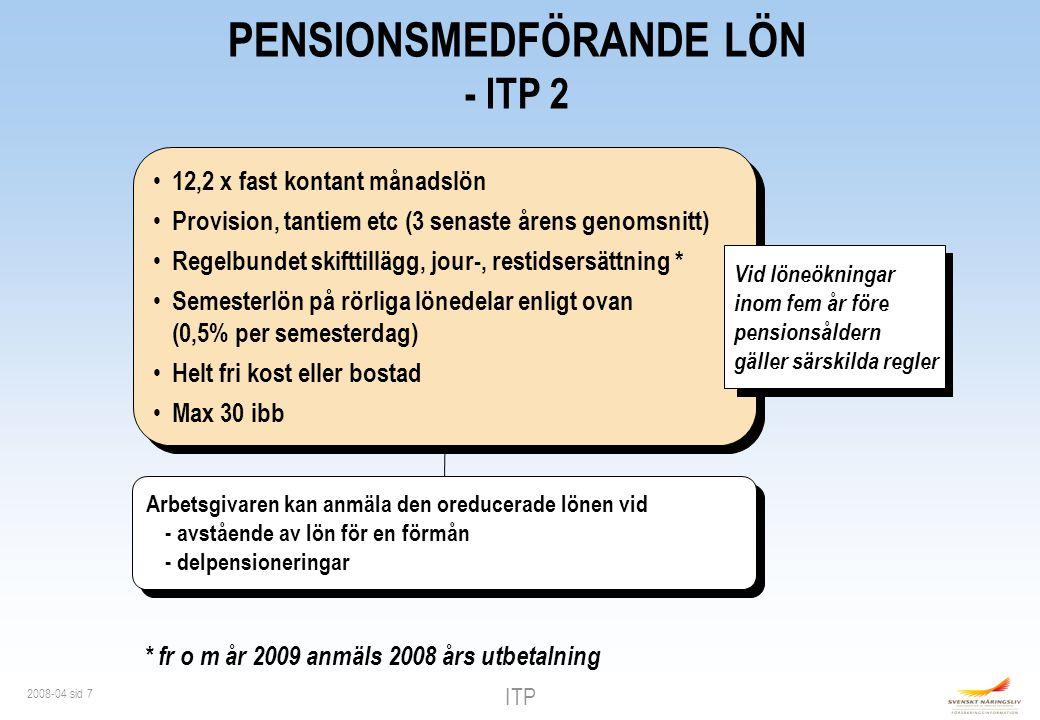 ITP 2008-04 sid 38 SAMMANFATTNING Tjänstemän födda 1978 eller tidigare Tillsvidare (inkl provanställning) - minst 8 tim/vecka Tidsbegränsad anställning (> 3 mån) Lönetak 30 ibb Flexibelt uttag av ålderspension Tjänstemän födda 1978 eller tidigare Tillsvidare (inkl provanställning) - minst 8 tim/vecka Tidsbegränsad anställning (> 3 mån) Lönetak 30 ibb Flexibelt uttag av ålderspension - sjukpension -förmånsbestämd pension -familjepension lön > 7,5 ibb -slutbetalning 62 år -ITPK -alt ITP lön > 480 000 kr/år ITP 2 Planen