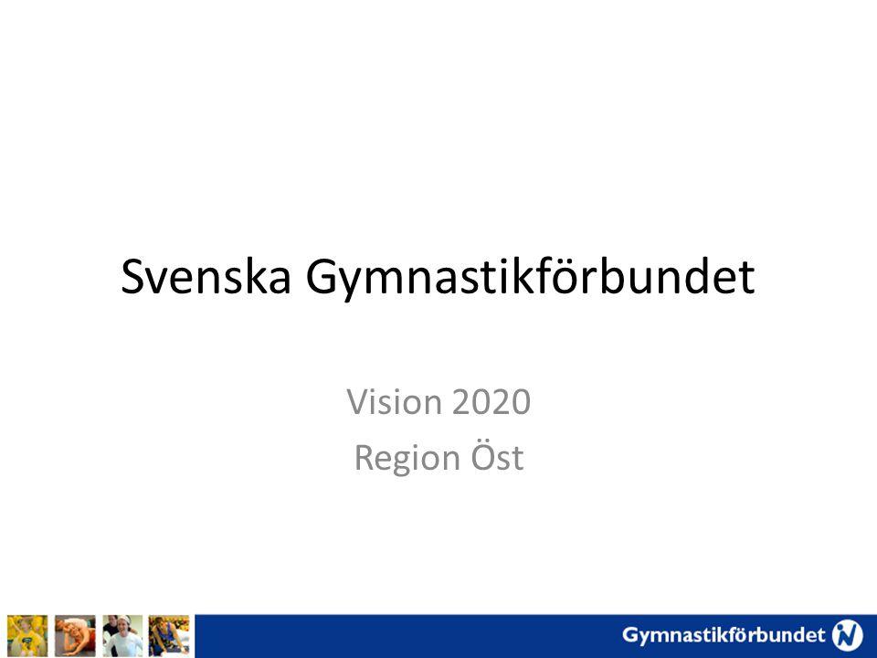 Svenska Gymnastikförbundet Vision 2020 Region Öst