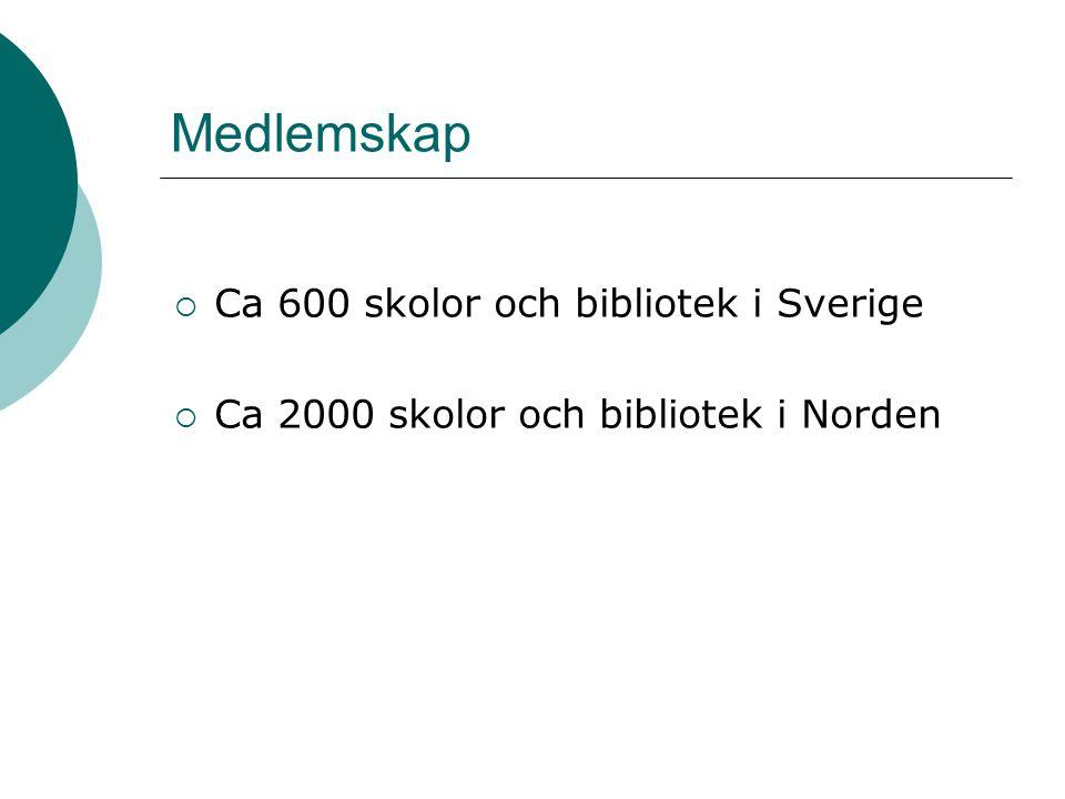 Medlemskap  Ca 600 skolor och bibliotek i Sverige  Ca 2000 skolor och bibliotek i Norden