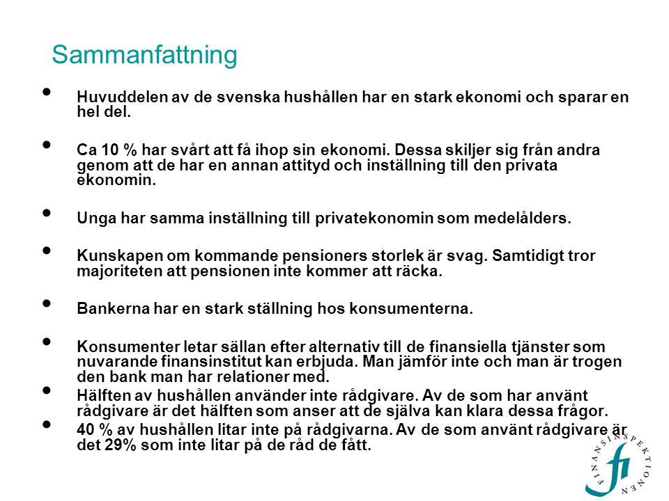 Huvuddelen av de svenska hushållen har en stark ekonomi och sparar en hel del. Ca 10 % har svårt att få ihop sin ekonomi. Dessa skiljer sig från andra