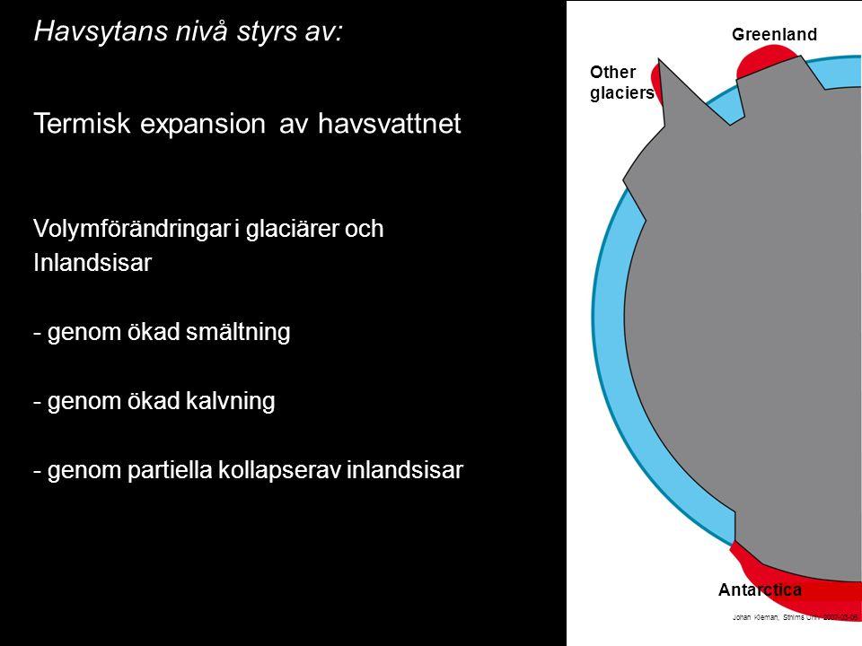 2014-12-12 Johan Kleman, Professor, Instutitionen för naturgeografi och kvartärgeologi 15 Johan Kleman, Sthlms Univ 2007-03-06 Havsytans nivå styrs av