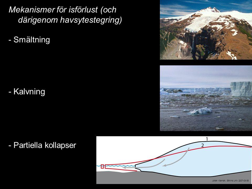 2014-12-12 Johan Kleman, Professor, Instutitionen för naturgeografi och kvartärgeologi 16 Mekanismer för isförlust (och därigenom havsytestegring) - S
