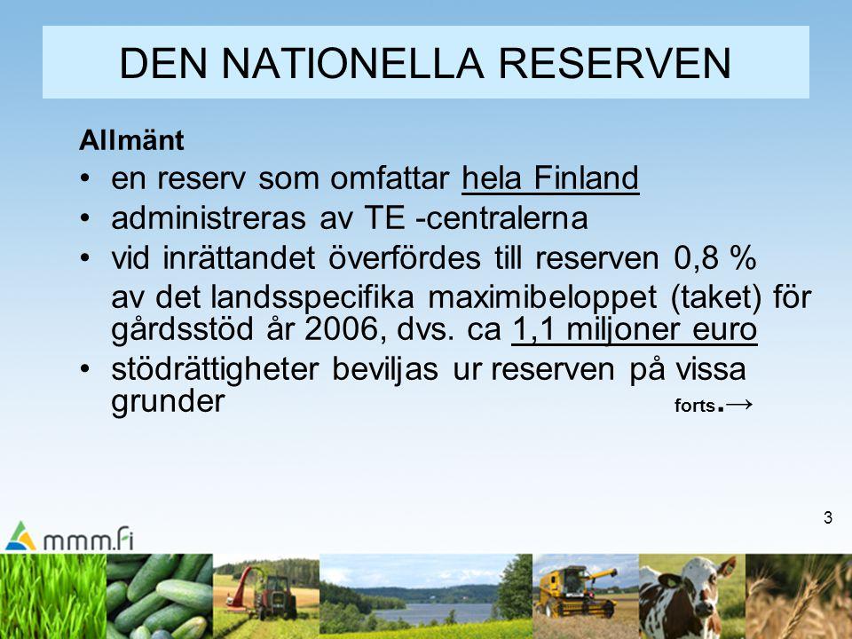 3 DEN NATIONELLA RESERVEN Allmänt en reserv som omfattar hela Finland administreras av TE -centralerna vid inrättandet överfördes till reserven 0,8 %