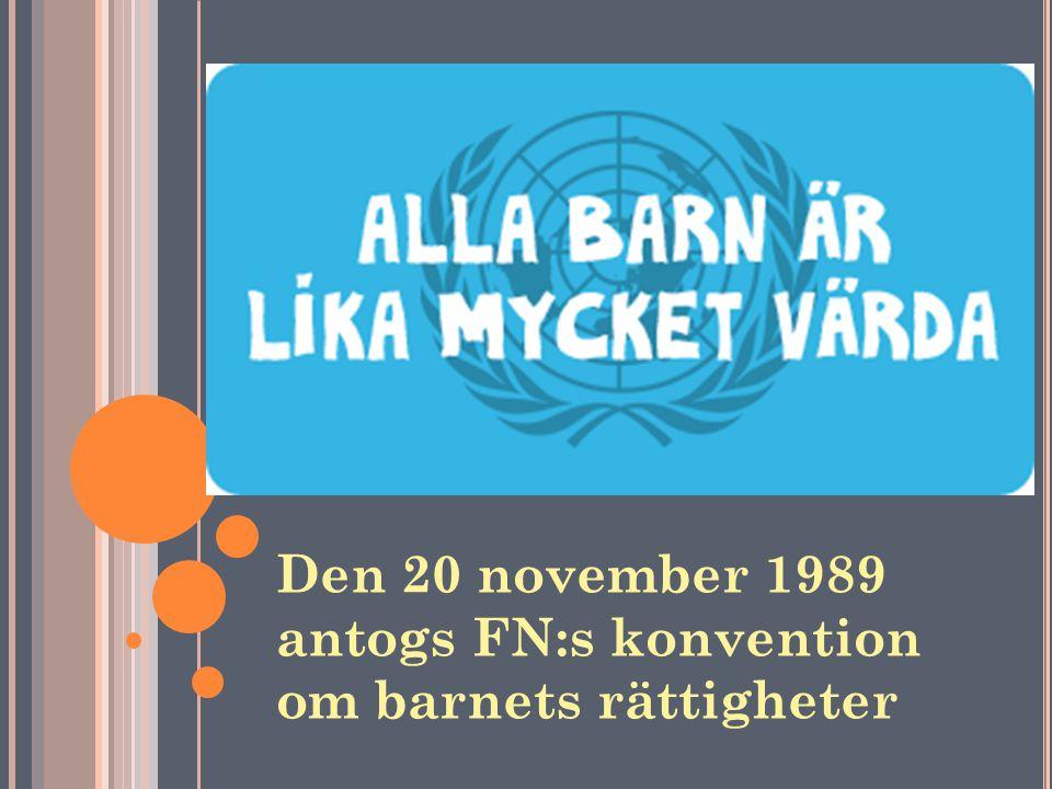 Den 20 november 1989 antogs FN:s konvention om barnets rättigheter