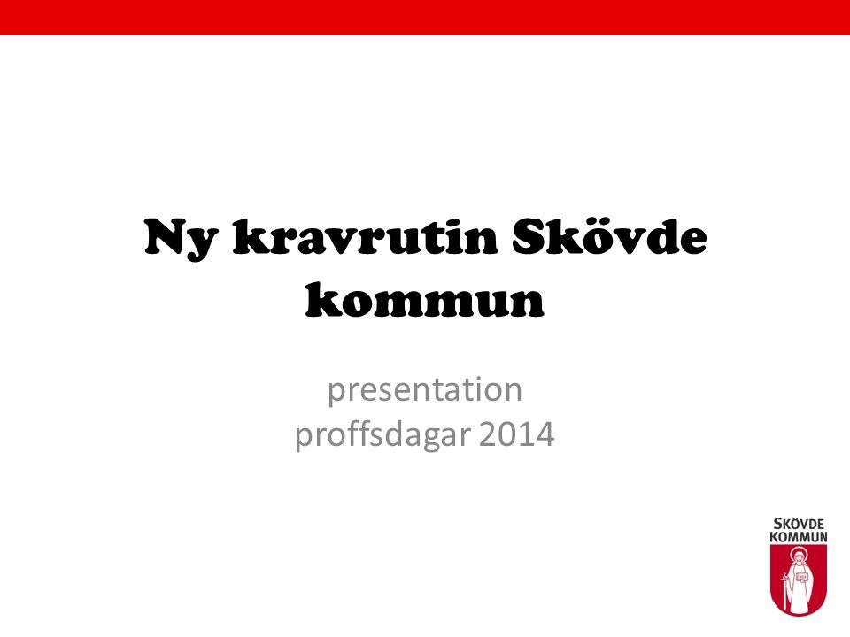 Ny kravrutin Skövde kommun presentation proffsdagar 2014