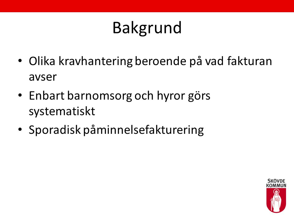 Slutsatser Tydliggjorda rutiner, t.ex.