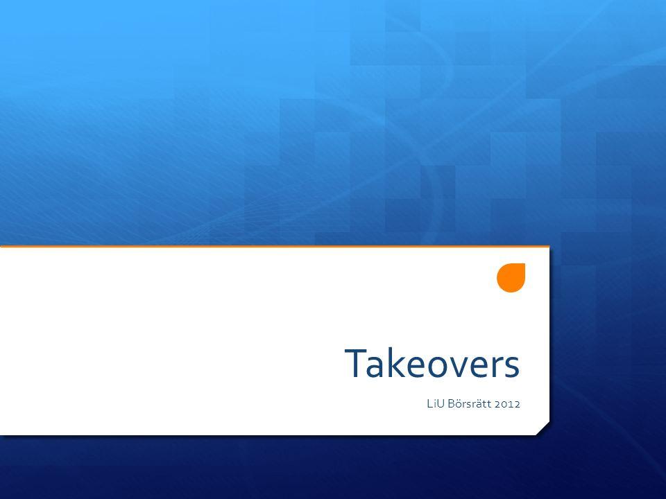 Offentliga uppköpserbjudanden  Takeover-direktivet 2004/25/EG  Reglering i LHF (flaggning, erbjudandehandling)  Reglering i VPML 13:8- börsen skall ha regler om offentliga uppköpserbjudanden  Reglering i LOE-2:1 budgivaren måst åta sig att följa börsens regler