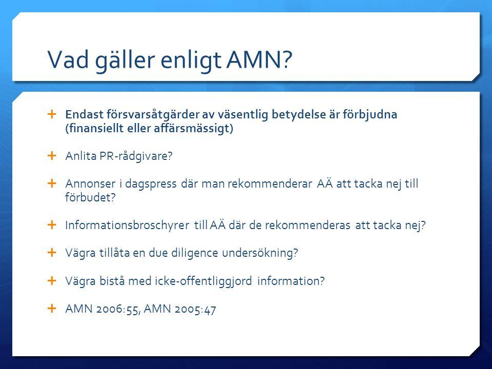 Vad gäller enligt AMN?  Endast försvarsåtgärder av väsentlig betydelse är förbjudna (finansiellt eller affärsmässigt)  Anlita PR-rådgivare?  Annons