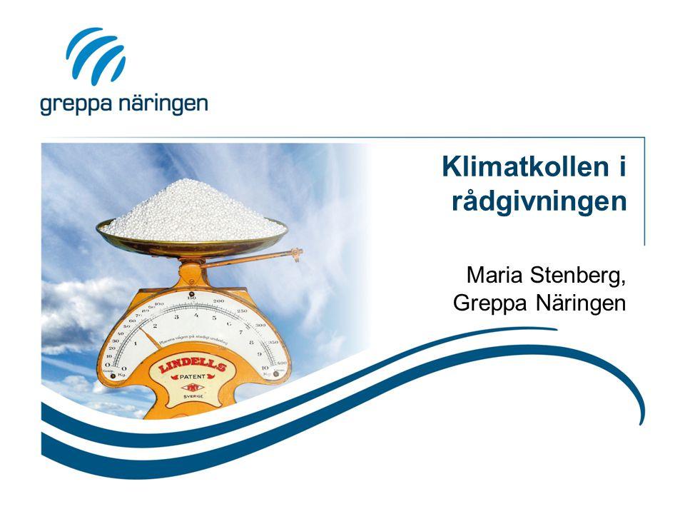 Klimatkollen i rådgivningen Maria Stenberg, Greppa Näringen