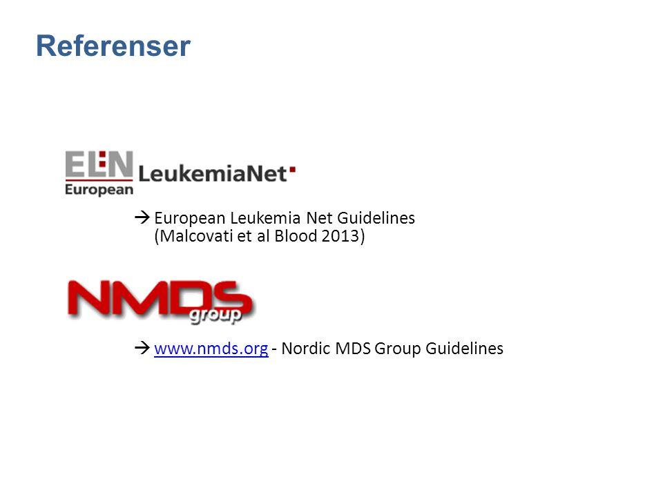 Referenser  www.nmds.org - Nordic MDS Group Guidelines www.nmds.org  European Leukemia Net Guidelines (Malcovati et al Blood 2013)