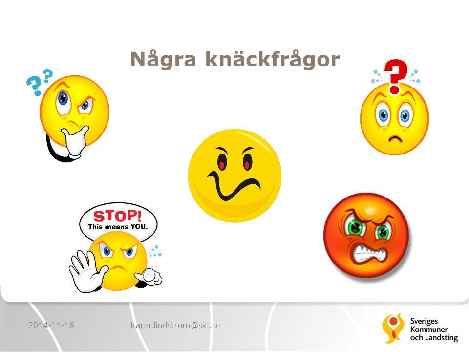 Några knäckfrågor 2014-11-16karin.lindstrom@skl.se