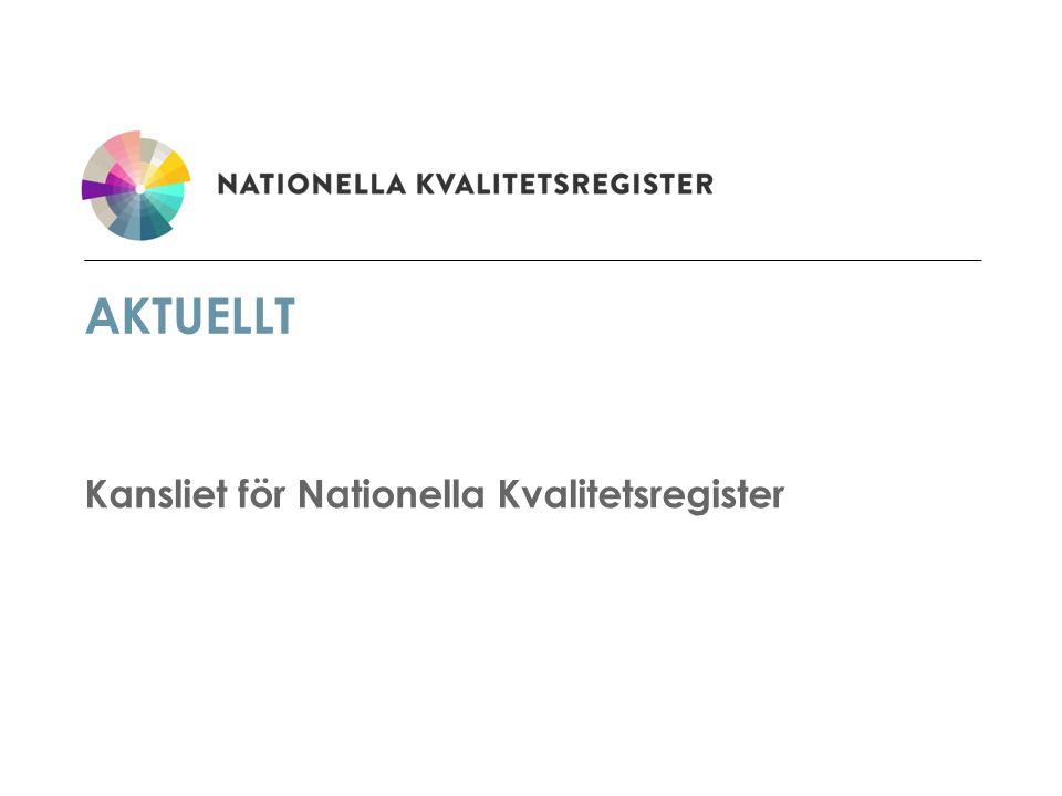 AKTUELLT Kansliet för Nationella Kvalitetsregister