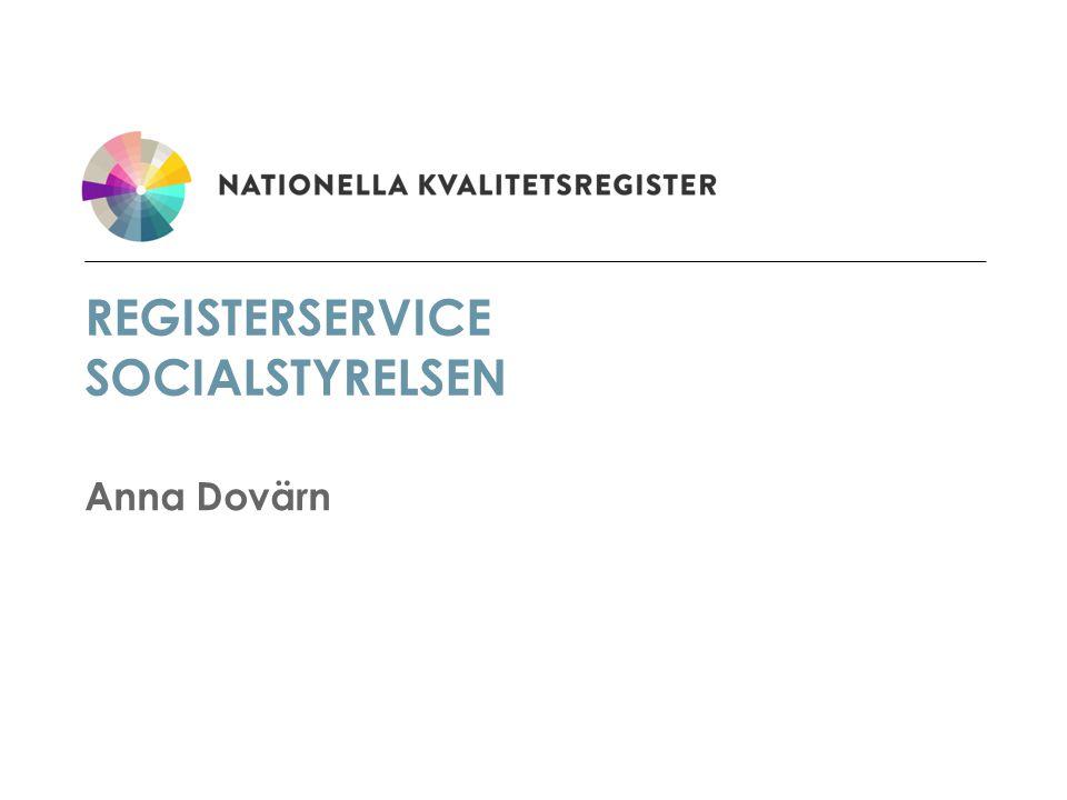 REGISTERSERVICE SOCIALSTYRELSEN Anna Dovärn