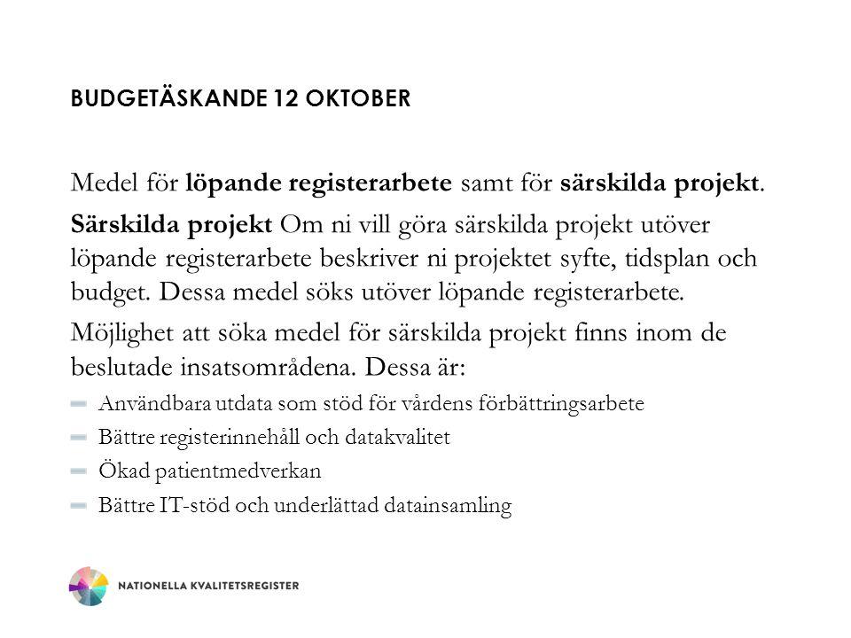 BUDGETÄSKANDE 12 OKTOBER Medel för löpande registerarbete samt för särskilda projekt.