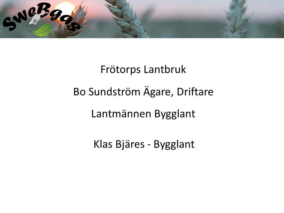 Frötorps Lantbruk Bo Sundström Ägare, Driftare Lantmännen Bygglant Klas Bjäres - Bygglant