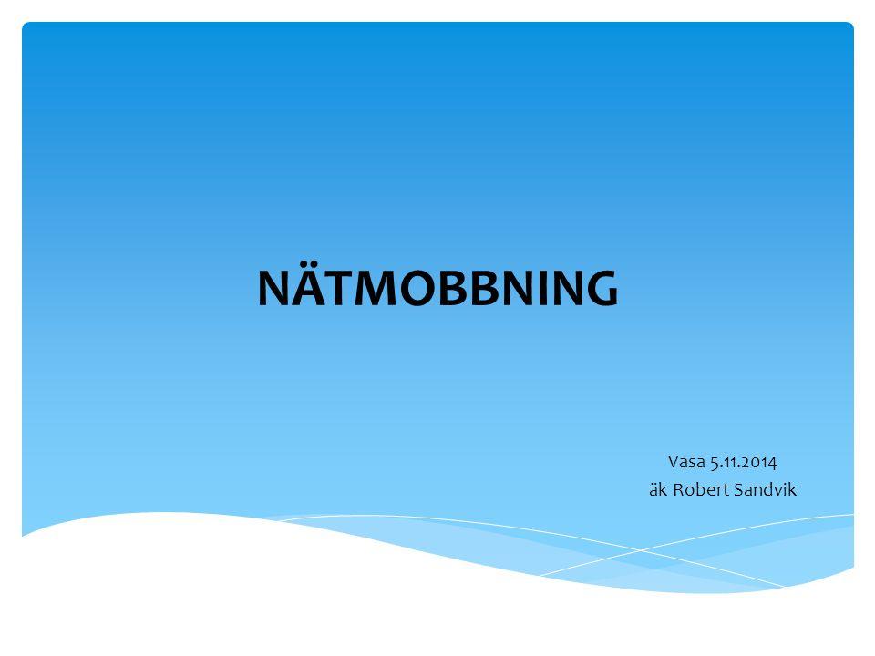 NÄTMOBBNING Vasa 5.11.2014 äk Robert Sandvik