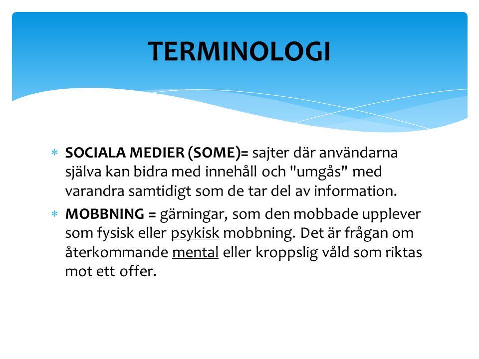  SOCIALA MEDIER (SOME)= sajter där användarna själva kan bidra med innehåll och umgås med varandra samtidigt som de tar del av information.