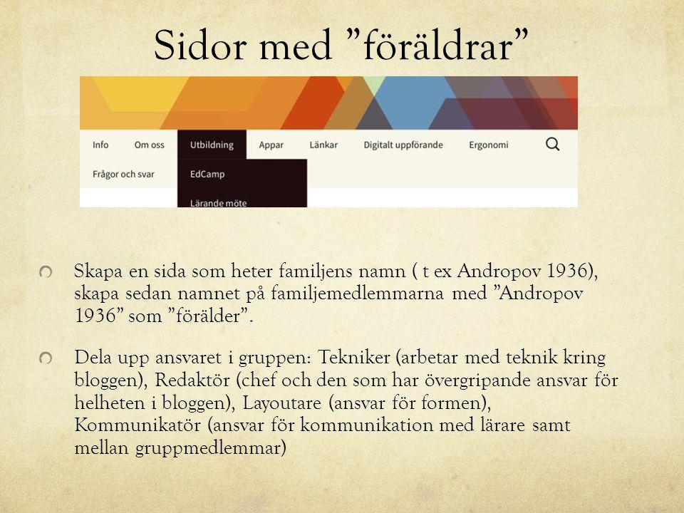 Sidor med föräldrar Skapa en sida som heter familjens namn ( t ex Andropov 1936), skapa sedan namnet på familjemedlemmarna med Andropov 1936 som förälder .