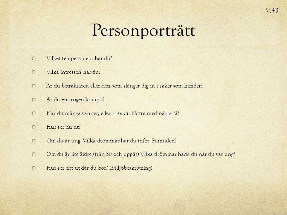 Personporträtt Vilket temperament har du. Vilka intressen har du.